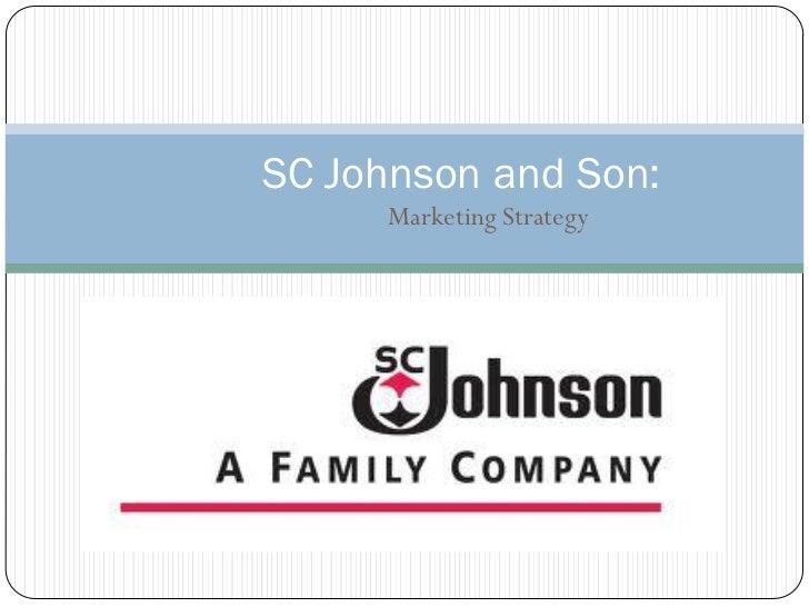 SC Johnson and Son:      Marketing Strategy