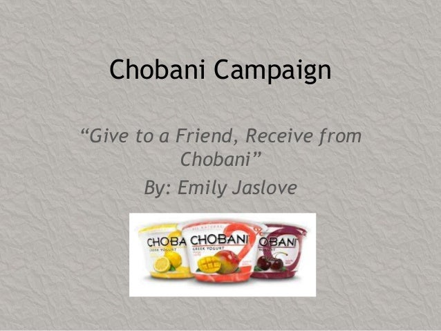 "Chobani Campaign ""Give to a Friend, Receive from Chobani"" By: Emily Jaslove"