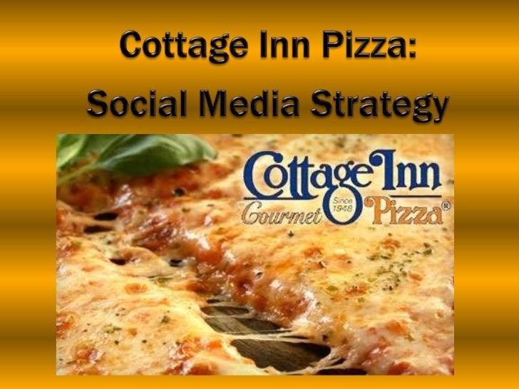 Cottage Inn Pizza: <br />Social Media Strategy<br />