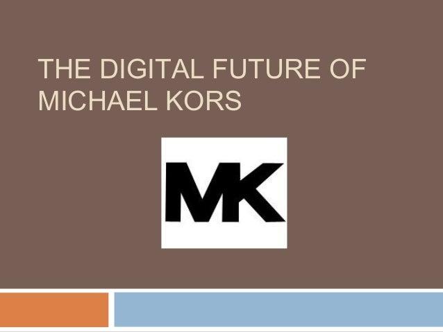 THE DIGITAL FUTURE OFMICHAEL KORS