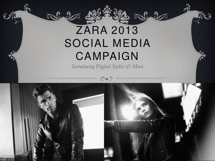 ZARA 2013SOCIAL MEDIA CAMPAIGN Introducing Digital Stylist & More