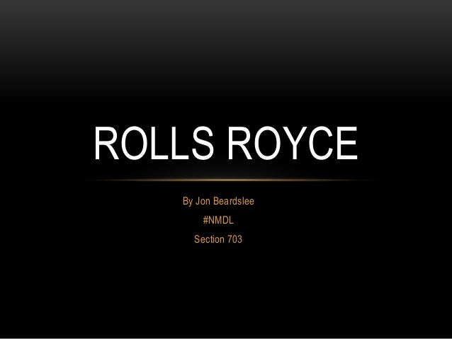 ROLLS ROYCE   By Jon Beardslee       #NMDL     Section 703