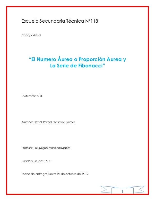 """Escuela Secundaria Técnica N°118Trabajo Virtual     """"El Numero Áureo o Proporción Aurea y             La Serie de Fibonacc..."""