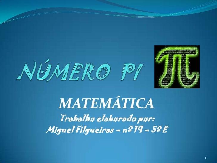 MATEMÁTICA   Trabalho elaborado por:Miguel Filgueiras – nº 19 – 5º E                                   1