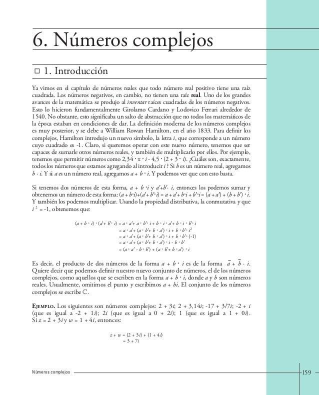 159  6. Números complejos  1. Introducción  Ya vimos en el capítulo de números reales que todo número real positivo tiene ...