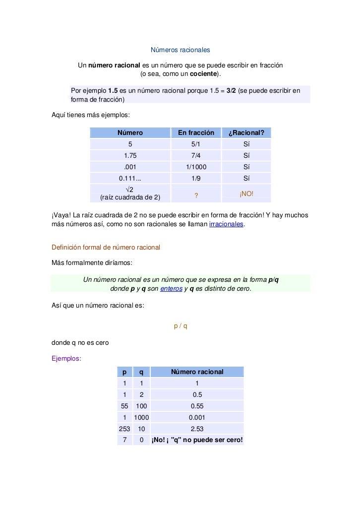 Números racionales        Un número racional es un número que se puede escribir en fracción                          (o se...
