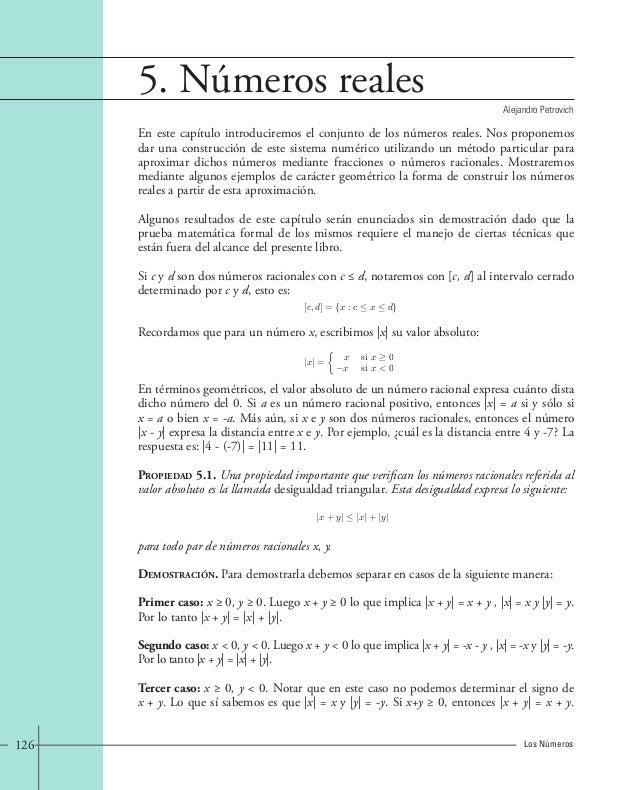 5. Números reales  Alejandro Petrovich  En este capítulo introduciremos el conjunto de los números reales. Nos proponemos ...