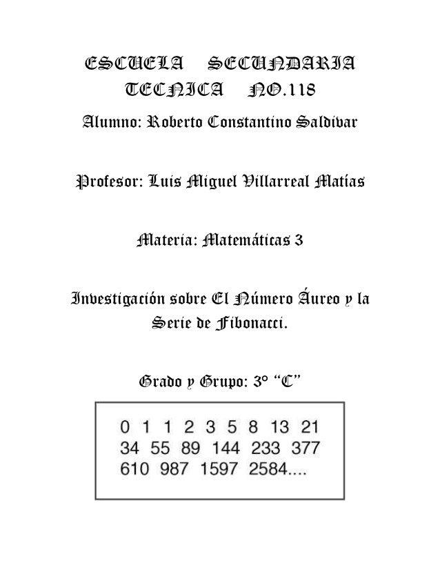 ESCUELA SECUNDARIA    TECNICA NO.118 Alumno: Roberto Constantino SaldivarProfesor: Luis Miguel Villarreal Matías        Ma...
