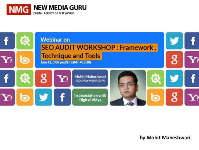 SEO Audit Workshop : Frameworks , Techniques and Tools