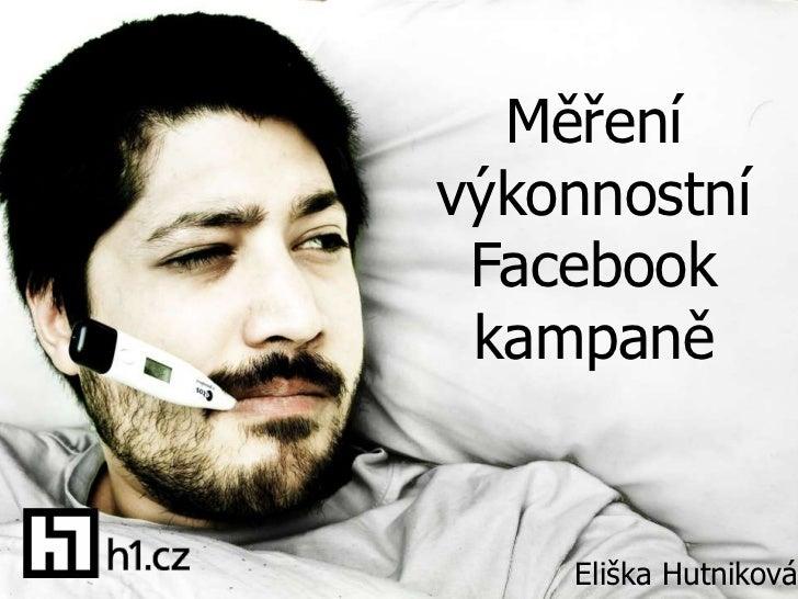 Měřenívýkonnostní Facebook kampaně    Eliška Hutniková