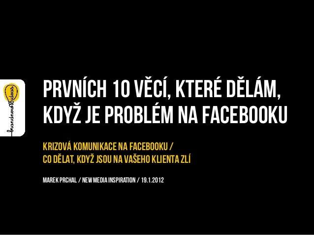 prvních 10 věcí, které dělám,když je problém na facebookuKrizová komunikace na Facebooku /co dělat, když jsou na vašeho kl...