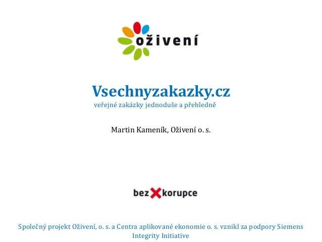 Vsechnyzakazky.cz                        veřejné zakázky jednoduše a přehledně                             Martin Kameník,...