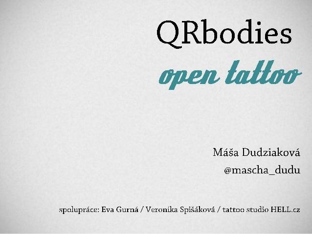 NMI13 Máša Dudziaková - QRbodies open tattoo