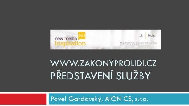 NMI13 Pavel Gardavský - www.zakonyprolidi.cz představení služby
