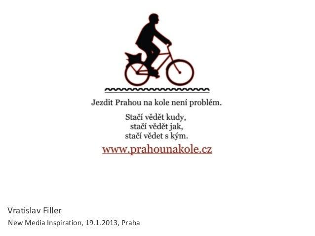 Vratislav FillerNew Media Inspiration, 19.1.2013, Praha