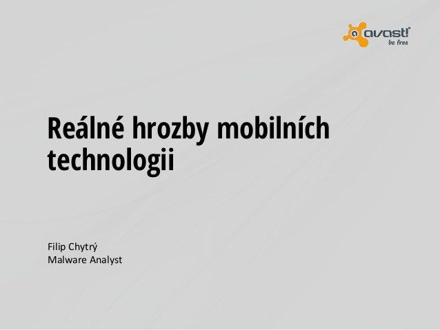 NMI14 Filip Chytrý - Reálné hrozby mobilních technologiích