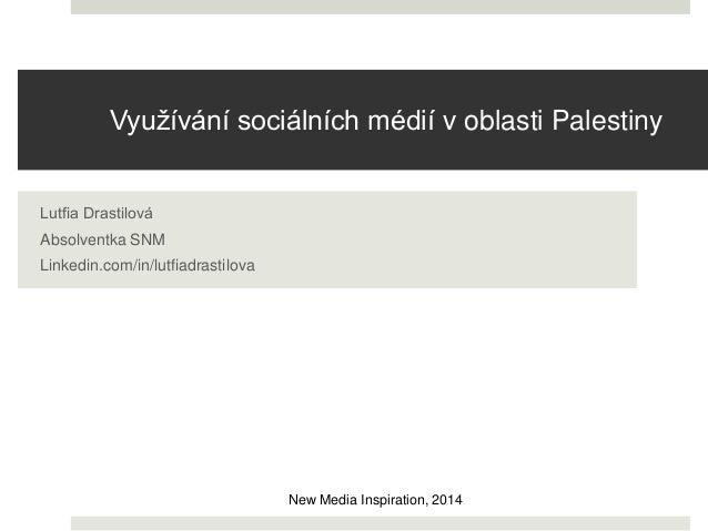 NMI14 Lutfia Drastilová - Využívání sociálních sítí na Blízkém východě se zaměřením na území Palestiny