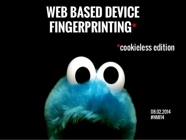 NMI14 Pavel Schamberger - Cookieless Monster: Fingerprinting zařízení skrze webový prohlížeč