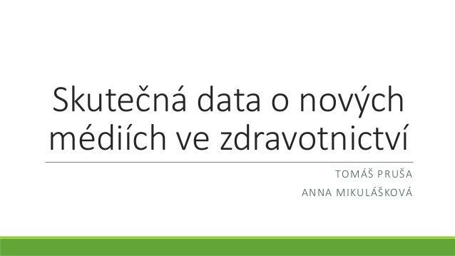 NMI14 Tomáš Pruša - Skutečná data o nový médiích ve zdravotnictví