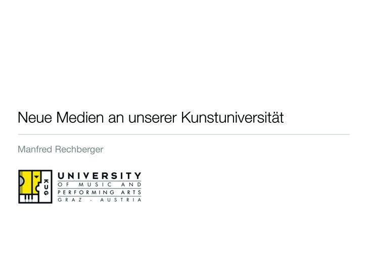 Neue Medien an unserer Kunstuniversität Manfred Rechberger