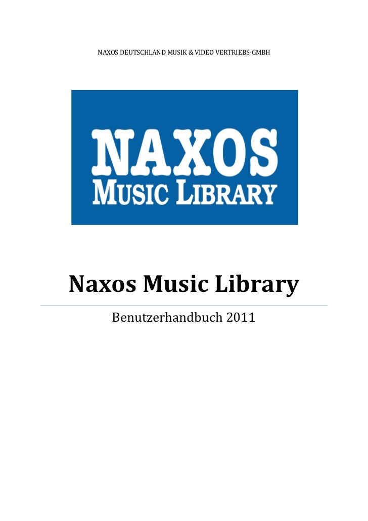 NAXOS DEUTSCHLAND MUSIK & VIDEO VERTRIEBS-GMBHNaxos Music Library     Benutzerhandbuch 2011
