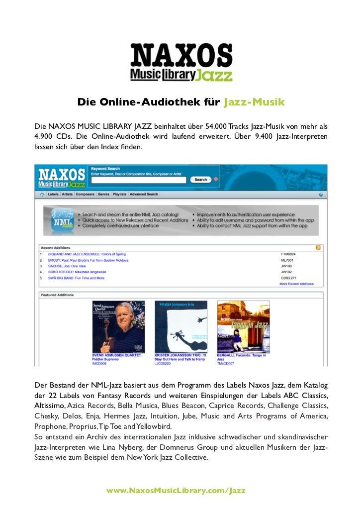 Die Online-Audiothek für Jazz-MusikDie NAXOS MUSIC LIBRARY JAZZ beinhaltet über 54.000 Tracks Jazz-Musik von mehr als4.900...