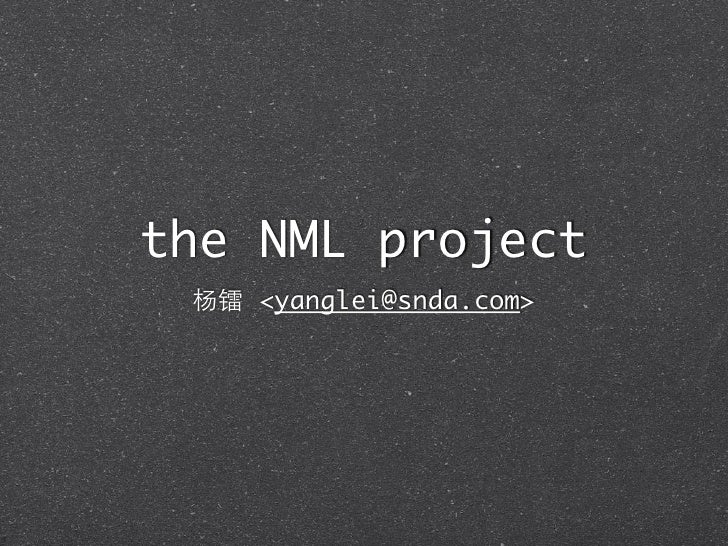 the NML project   <yanglei@snda.com>
