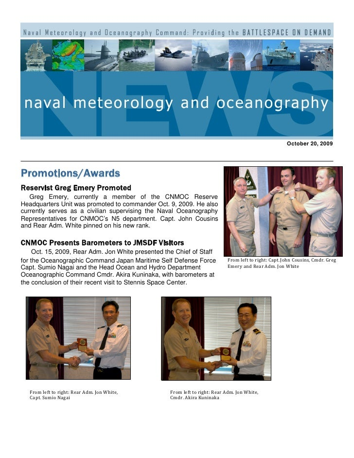 October 20, 2009     Promotions/Awards Reservist Greg Emery Promoted    Greg Emery, currently a member of the CNMOC Reserv...