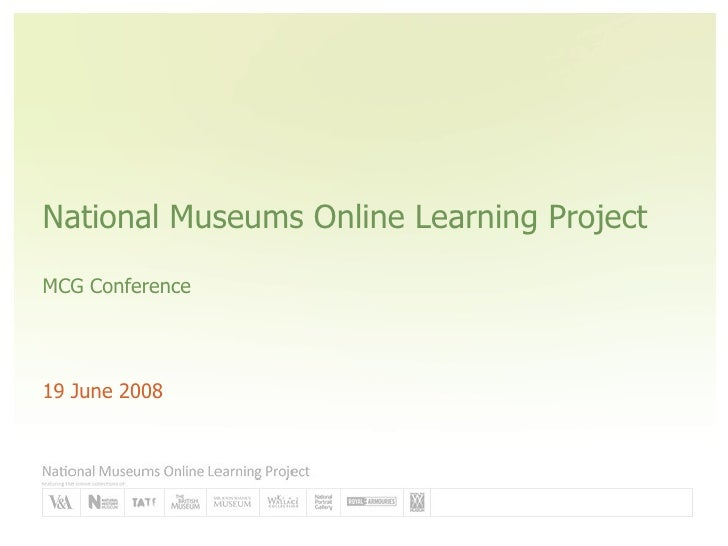 National Museums Online Learning Project MCG Conference 19 June 2008