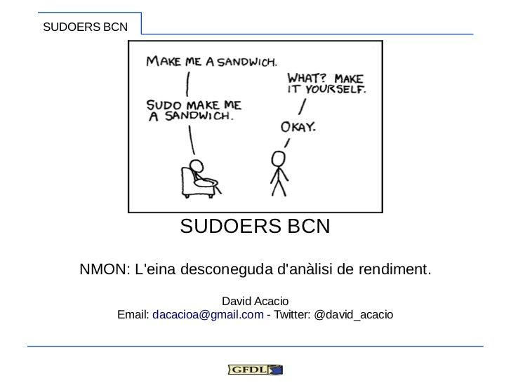 SUDOERS BCN                    SUDOERS BCN    NMON: Leina desconeguda danàlisi de rendiment.                          Davi...