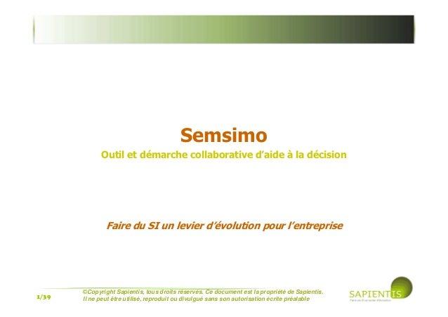 1/39 ©Copyright Sapientis, tous droits réservés. Ce document est la propriété de Sapientis. Il ne peut être utilisé, repro...
