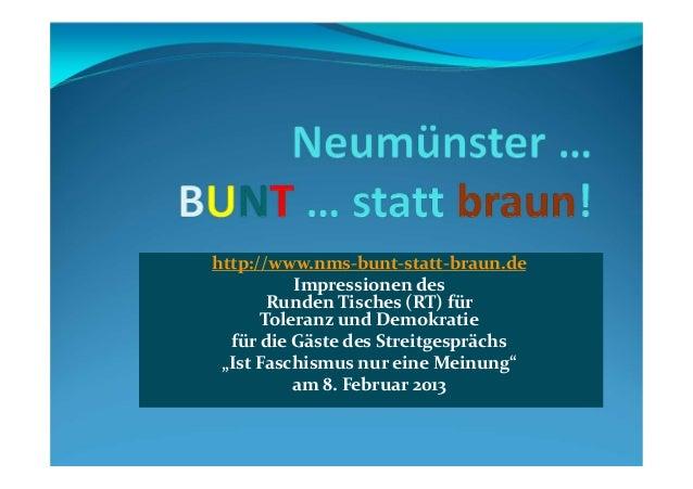http://www.nms-bunt-statt-braun.de          Impressionen des       Runden Tisches (RT) für      Toleranz und Demokratie  f...