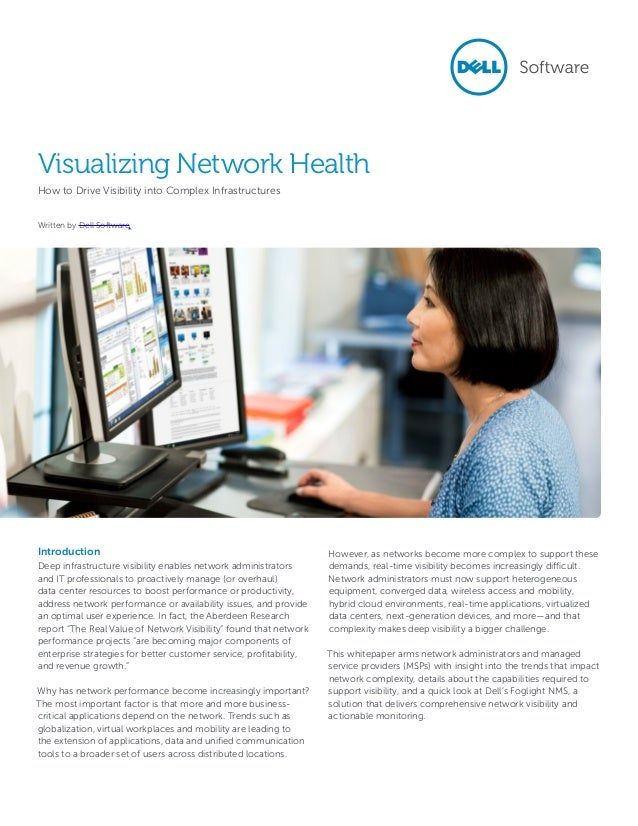 Visualizing Network HealthHow to Drive Visibility into Complex InfrastructuresWritten by Dell SoftwareIntroductionDeep inf...