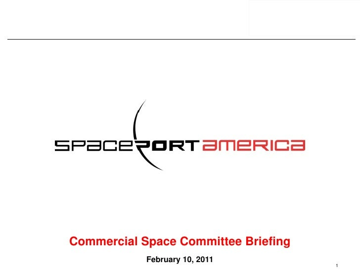Commercial Space Committee Briefing            February 10, 2011                                      1
