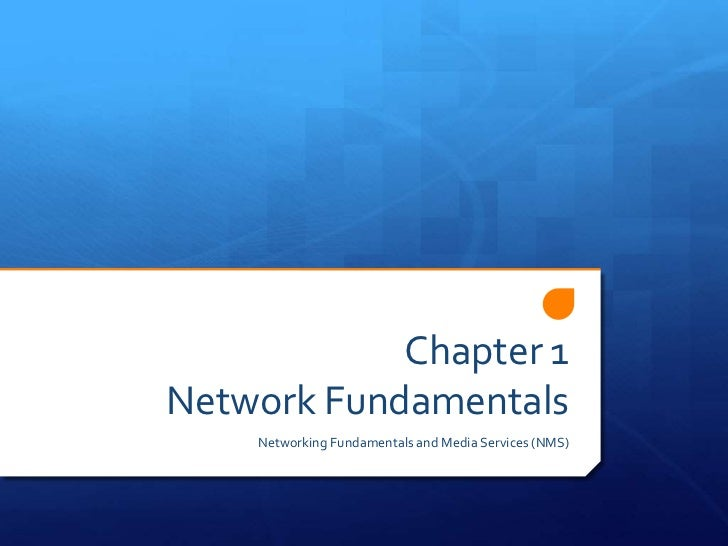 Chapter 1Network Fundamentals    Networking Fundamentals and Media Services (NMS)
