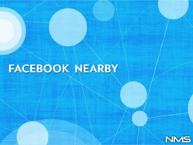 Facebook Nearby is a local search toolthat aggregates businesses and places.Results are sorted by users' friends'actions (...
