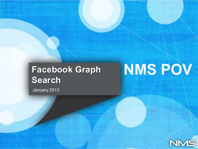 Facebook Graph   NMS POVSearchJanuary 2013