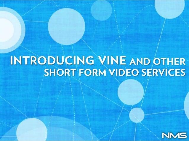 Introducing Vine and Other Short Form Video Services