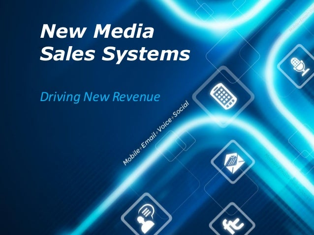 New MediaSales SystemsDriving New Revenue