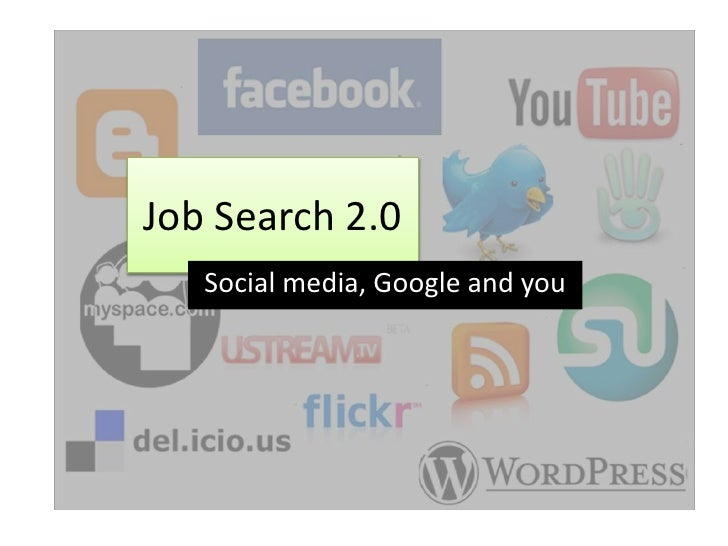 Job Search 2.0 - Social Media, Google and You