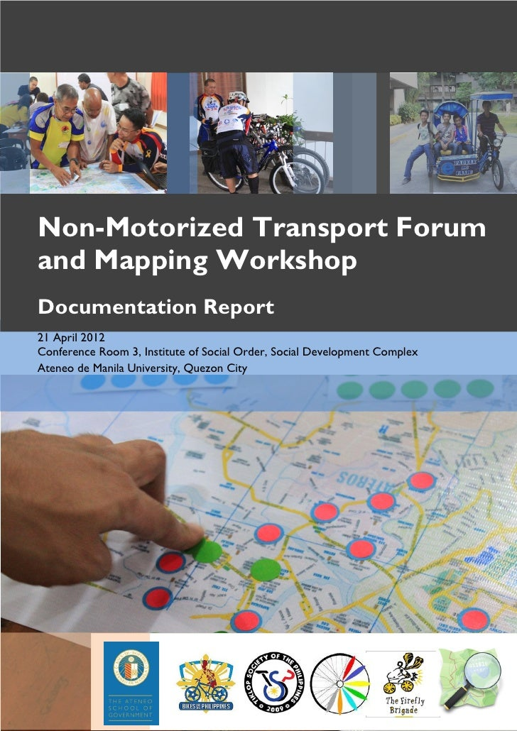 Non-Motorized Transport Forumand Mapping WorkshopDocumentation Report21 April 2012Conference Room 3, Institute of Social O...