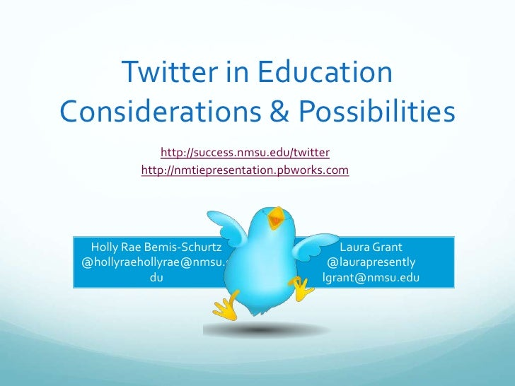 Twitter in EducationConsiderations & Possibilities<br />http://success.nmsu.edu/twitter<br />http://nmtiepresentation.pbwo...