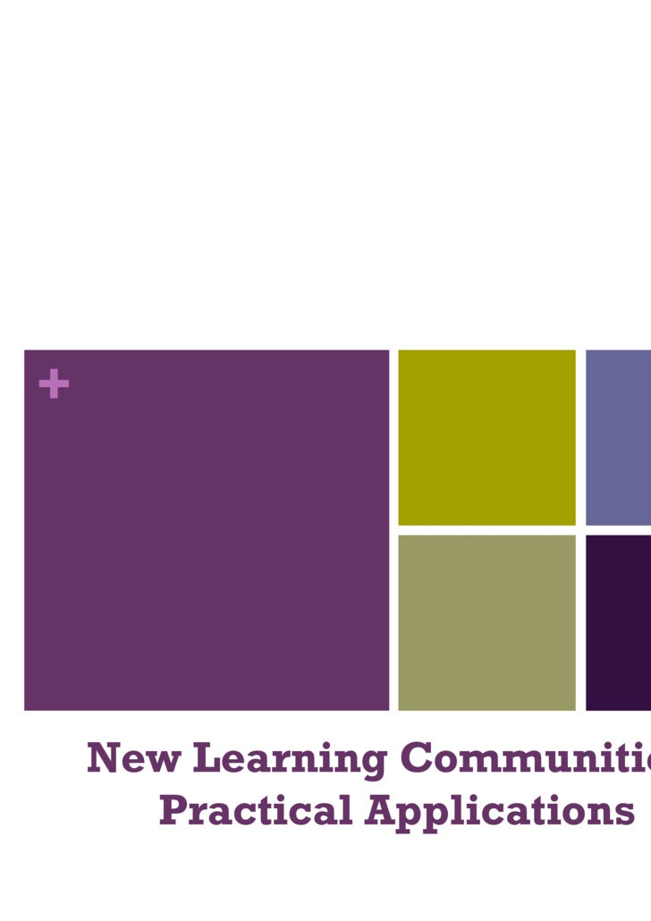 New Learning Communities: Practical Applications