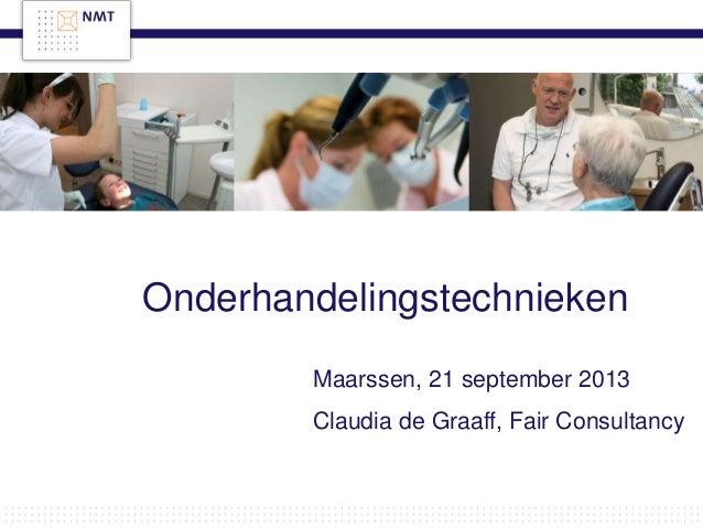Onderhandelingstechnieken Maarssen, 21 september 2013 Claudia de Graaff, Fair Consultancy