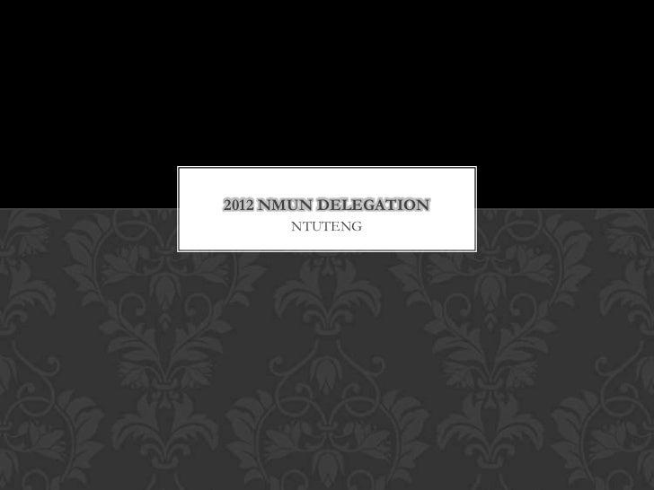 2012 NMUN DELEGATION      NTUTENG