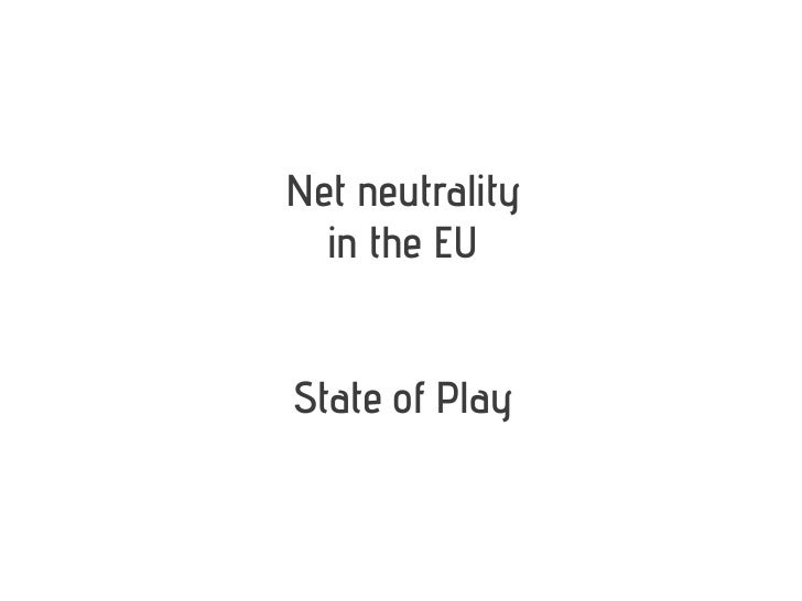 Net neutrality  in the EUState of Play