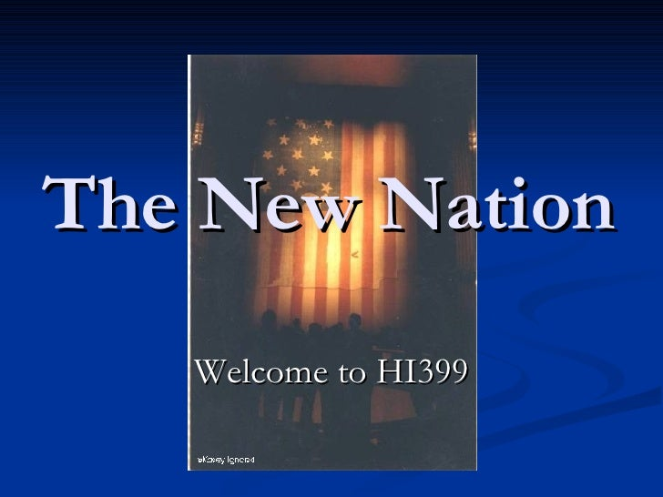 The New Nation Welcome to HI399