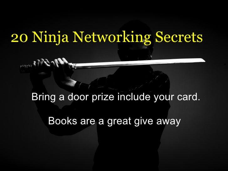 20 Ninja Networking Secrets