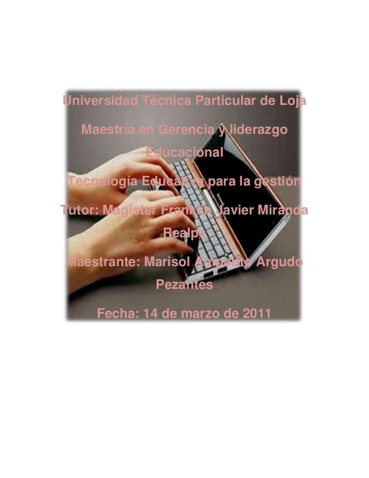 234315490855<br />Universidad Técnica Particular de Loja<br />Maestría en Gerencia y liderazgo Educacional<br />Tecnología...