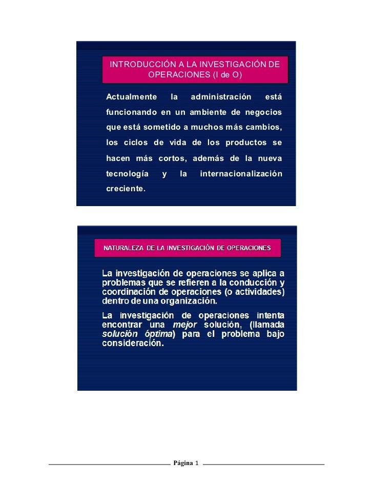 INTRODUCCIÓN A LA INVESTIGACIÓN DE        OPERACIONES (I de O)  Actualmente       la        administración   está funciona...